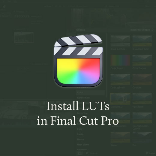 How to Install LUTs in Final Cut Pro