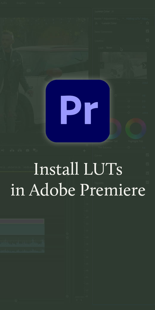 How to Install LUTs in Adobe Premiere